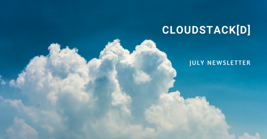 CloudStack[d] July Newsletter