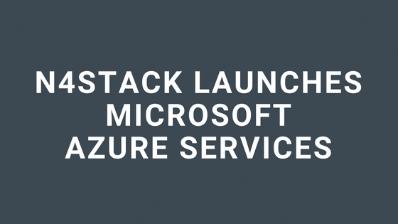 N4Stack launches Microsoft Azure Services