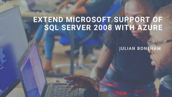 Extend Microsoft Support of SQL Server 2008 with Azure