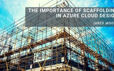 The Importance of Scaffolding in Azure Cloud Design