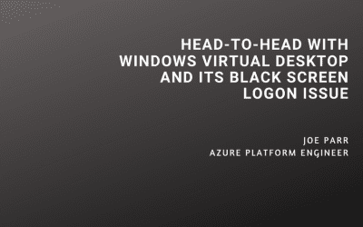 Head-to-Head with Windows Virtual Desktop and Its Black Screen Logon Issue