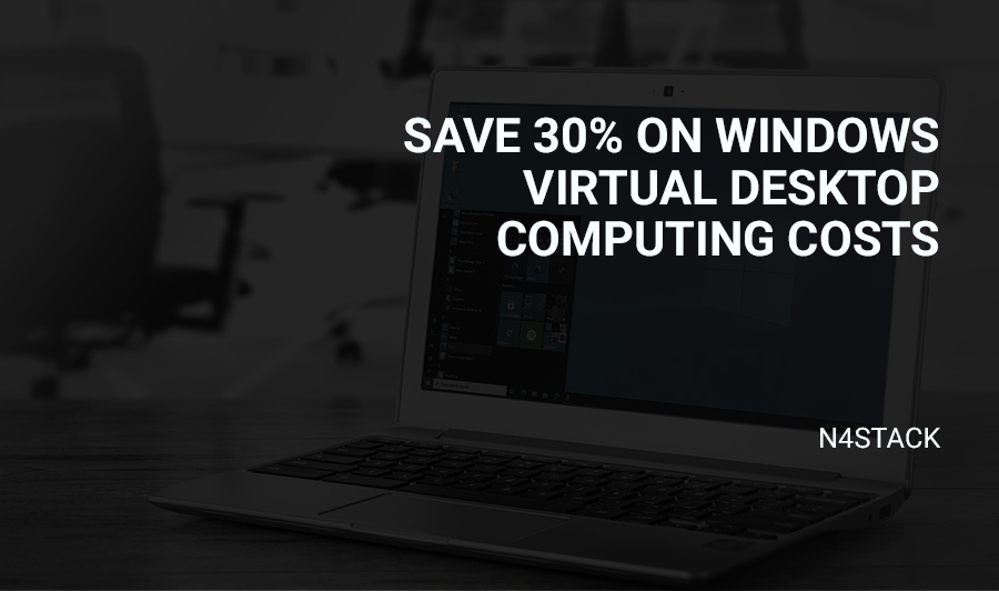 Save 30% on Windows Virtual Desktop Computing Costs