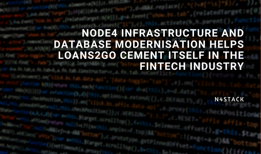 Node4 infrastructure and database modernisation helps Loans2Go cement itself in the fintech industry