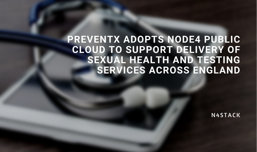 Preventx Adopts Node4 Public Cloud to Support Delivery of Sexual Health and Testing Services Across England